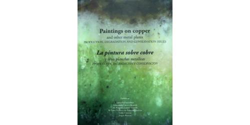 La pintura sobre cobre y otras planchas metálicas - Producción, degradación y conservación