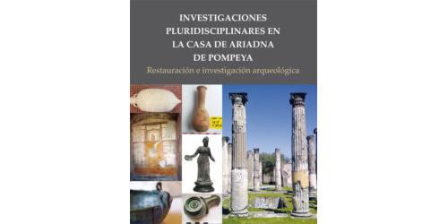 Investigaciones pluridisciplinares en la casa Ariadna de Pompeya